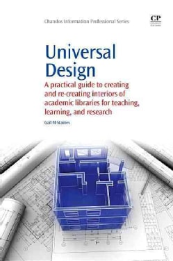 Universal Design: A Practical Guide to Creating and Recreating Interiors of Academic Libraries for Teaching, Lear... (Paperback)