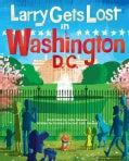 Larry Gets Lost in Washington, Dc (Hardcover)