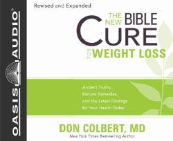 The New Bible Cure for Weight Loss: Ancient Truths, Natural Remedies, and the Latest Findings for Your Health Toda... (CD-Audio)
