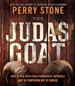 The Judas Goat: How to Deal With False Friendships, Betrayals, and the Temptation Not to Forgive (CD-Audio)