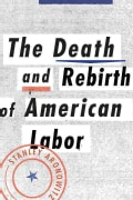 The Death and Rebirth of American Labor: Toward a New Labor Movement (Hardcover)