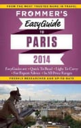 Frommer's 2014 Easyguide to Paris