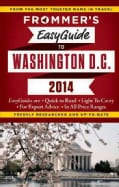 Frommer's 2014 Easyguide to Washington, D.C. (Paperback)