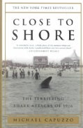Close to Shore: The Terrifying Shark Attacks of 1916 (Paperback)
