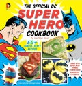 The Official DC Super Hero Cookbook: 50+ Simple, Tasty Recipes (Spiral bound)