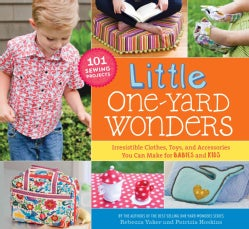 Little One-Yard Wonders: Irresistible Clothes, Toys, and Accessories You Can Make for Babies and Kids (Paperback)