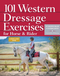 101 Western Dressage Exercises for Horse & Rider (Paperback)