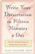 Writing Your Dissertation in Fifteen Minutes a Day: A Guide to Starting, Revising, and Finishing Your Doctoral Th... (Paperback)