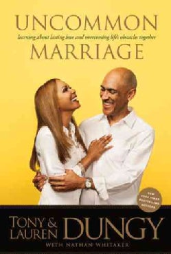 Uncommon Marriage: Learning About Lasting Love and Overcoming Life's Obstacles Together (Hardcover)