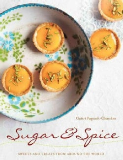 Sugar & Spice: Sweets and Treats from Around the World (Paperback)