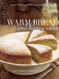 Warm Bread and Honey Cake: Home Baking from Around the World (Paperback)