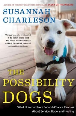 """The Possibility Dogs: What a Handful of """"Unadoptables"""" Taught Me About Service, Hope, and Healing (Paperback)"""