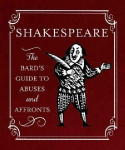 Shakespeare: The Bard's Guide to Abuses and Affronts (Hardcover)