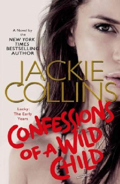 Confessions of a Wild Child: Lucky: the Early Years (Hardcover)