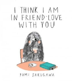 I Think I Am in Friend-Love With You (Hardcover)