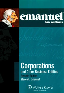 Emanuel Law Outlines Corporations and Other Business Entities (Paperback)