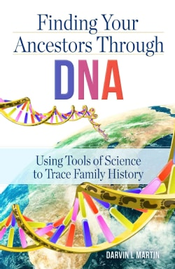 How to Find Your Ancestors Through DNA (Paperback)