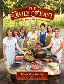 The Daily Feast: Everyday Meals We Love to Share (Paperback)