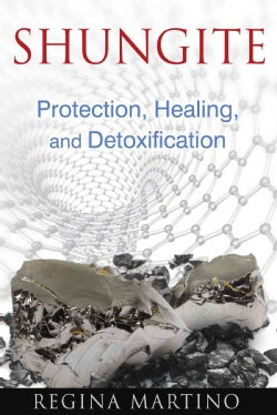 Shungite: Protection, Healing, and Detoxification (Paperback)