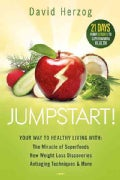 Jumpstart!: Your Way to Healthy Living With the Miracle of Superfoods, New Weight-Loss Discoveries, Antiaging Tec... (Paperback)