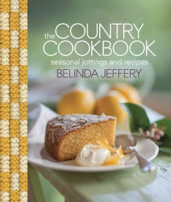 The Country Cookbook: Seasonal Jottings and Recipes (Hardcover)
