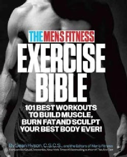 The Men's Fitness Exercise Bible: 101 Best Workouts to Build Muscle, Burn Fat, and Sculpt Your Best Body Ever! (Paperback)