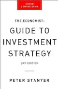 The Economist Guide to Investment Strategy: How to Understand Markets, Risk, Rewards, and Behavior (Paperback)