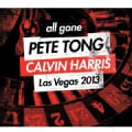 ALL GONE PETE TONG & CALVIN HARRIS: IBIZA 2013 - ALL GONE PETE TONG & CALVIN HARRIS: IBIZA 2013