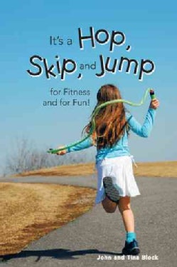 It's a Hop, Skip, and Jump for Fitness and for Fun! (Paperback)