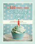 If God Wrote Your Birthday Card: A Celebration of You from the One Who Knows You Best (Hardcover)