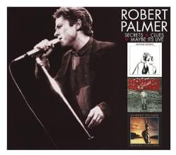 ROBERT PALMER - SECRETS & CLUES & MAYBE IT'S LIVE