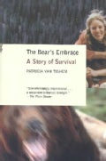 The Bear's Embrace: A Story of Survival (Paperback)