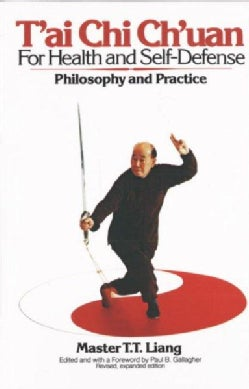 T'Ai Chi Ch'Uan for Health and Self-Defense: Philosophy and Practice (Paperback)