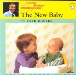 The New Baby: A Mister Rogers' First Experience Book (Paperback)