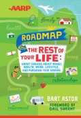 Roadmap for the Rest of Your Life: Smart Choices About Money, Health, Work, Lifestyle And Pursuing Your Dreams (Hardcover)
