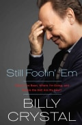 Still Foolin' 'Em: Where I've Been, Where I'm Going, and Where the Hell Are My Keys? (Hardcover)