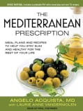 The Mediterranean Prescription: Meal Plans and Recipes to Help You Stay Slim and Healthy for the Rest of Your Life... (CD-Audio)