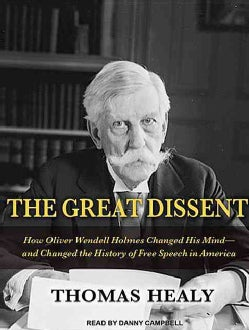 The Great Dissent: How Oliver Wendell Holmes Changed His Mind--and Changed the History of Free Speech in America (CD-Audio)