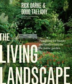 The Living Landscape: Designing for Beauty and Biodiversity in the Home Garden (Hardcover)