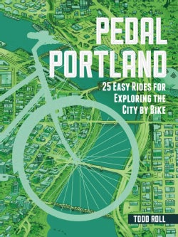 Pedal Portland: 25 Easy Rides for Exploring the City by Bike (Paperback)