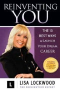 Reinventing You: The 10 Best Ways to Launch Your Dream Career (Paperback)