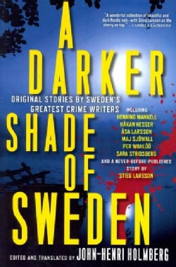 A Darker Shade of Sweden: Original Stories by Sweden's Greatest Crime Writers (Hardcover)