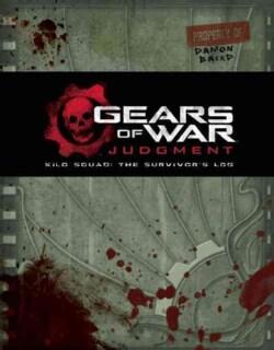 Gears of War: Judgment: Kilo Squad: the Survivor's Log (Hardcover)