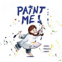 Paint Me! (Hardcover)