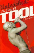 Unleashed: The Story of Tool (Paperback)