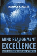 Mind Realignment for Excellence: Naked Secrets for Building a Better You (Paperback)