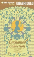 The Enchanted Collection: Alice's Adventures in Wonderland, the Secret Garden, Black Beauty, the Wind in the Willo... (CD-Audio)