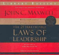 The 21 Irrefutable Laws of Leadership: Follow Them and People Will Follow You: Library Edition: 10th Anniversary E... (CD-Audio)
