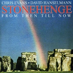 CHRIS EVANS/DAVID HANSELMANN - STONEHENGE FROM THEN TIL NOW