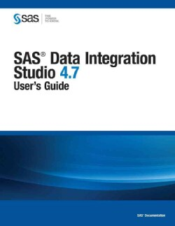SAS Data Integration Studio 4.7: User's Guide (Paperback)